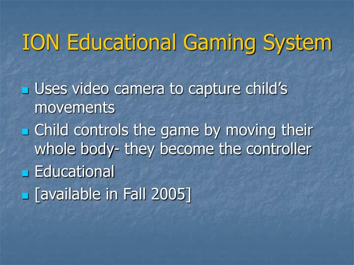 ION Educational Gaming System
