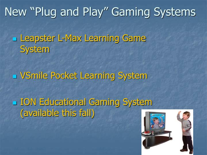 "New ""Plug and Play"" Gaming Systems"
