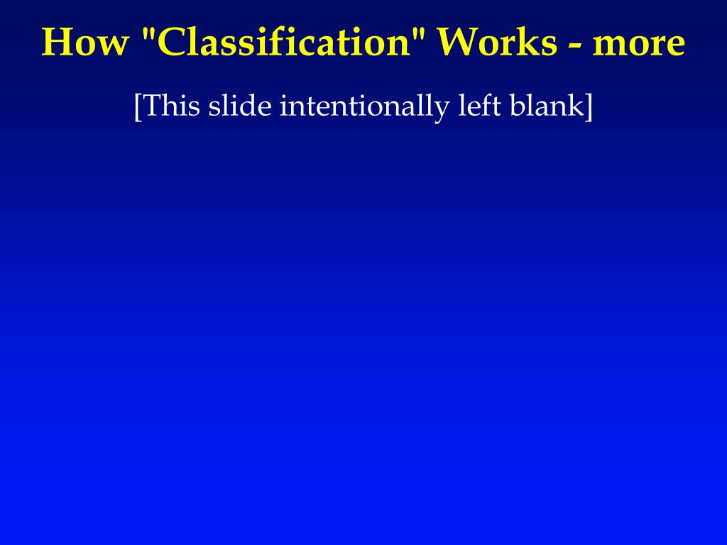 """How """"Classification"""" Works - more"""