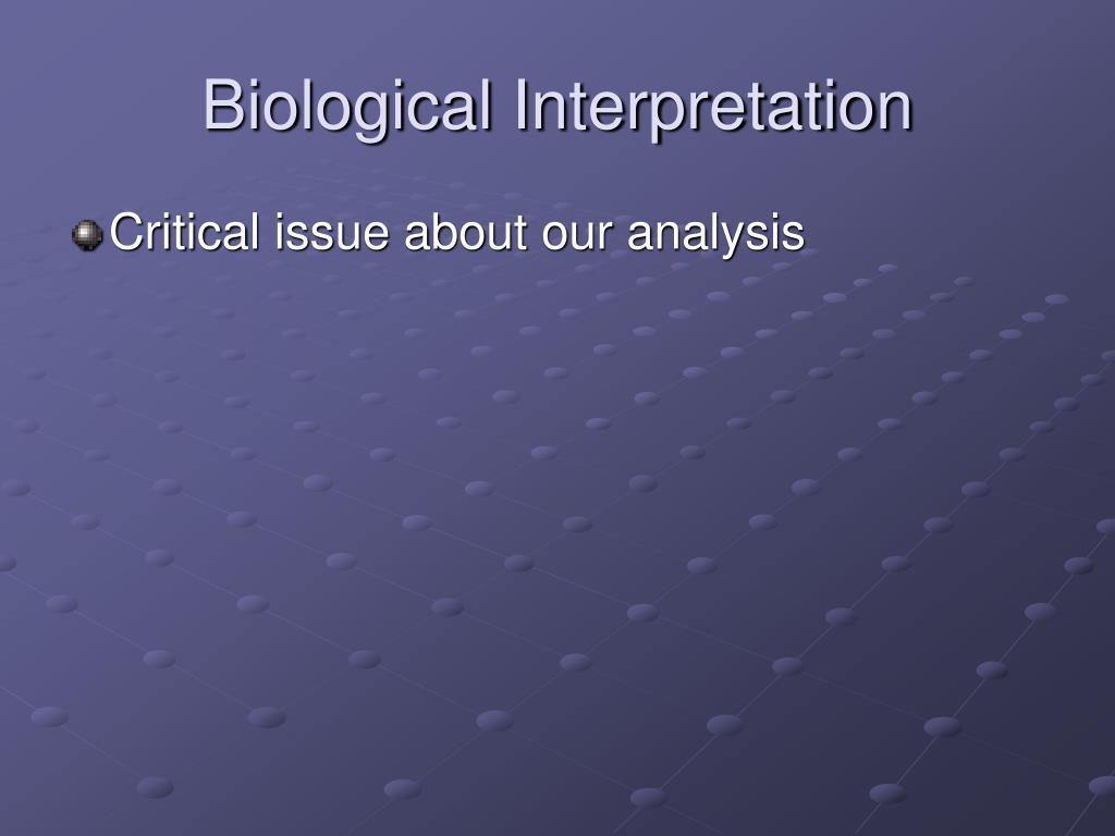 Biological Interpretation