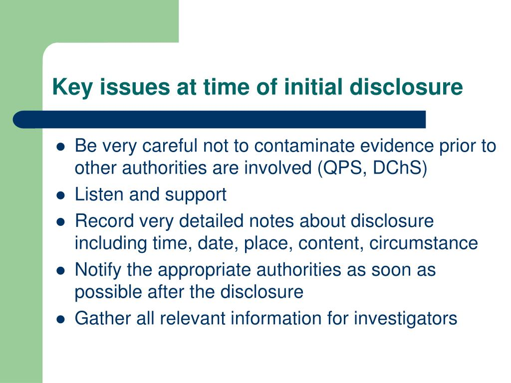 Key issues at time of initial disclosure