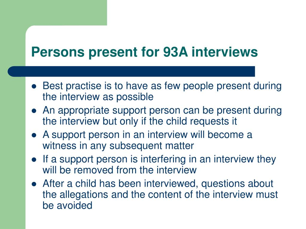 Persons present for 93A interviews