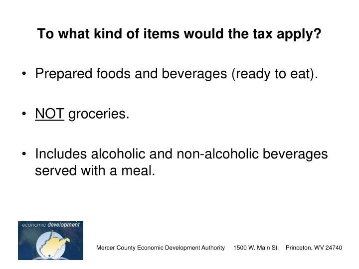 To what kind of items would the tax apply?