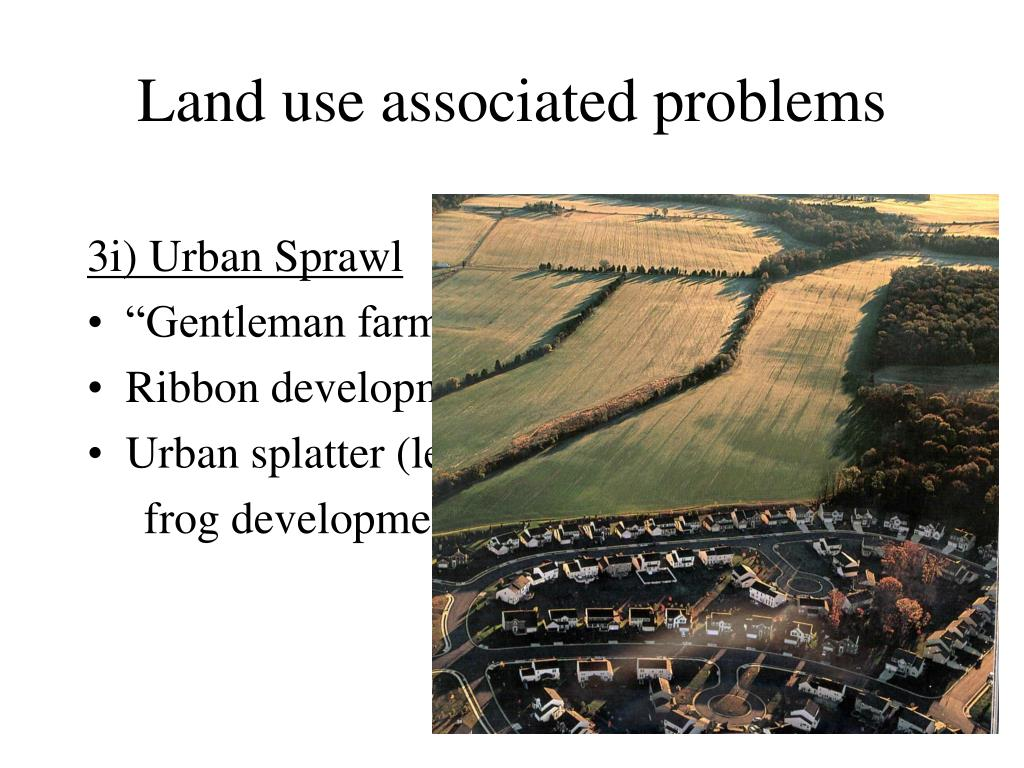 Land use associated problems
