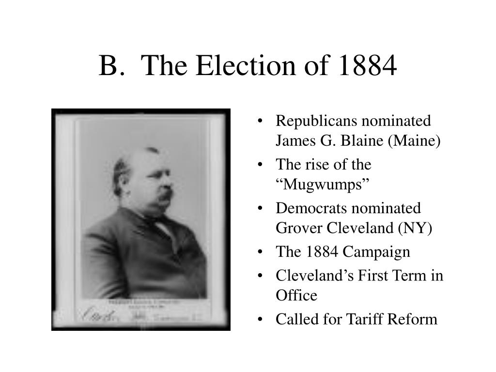 B.  The Election of 1884