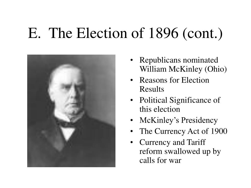 E.  The Election of 1896 (cont.)