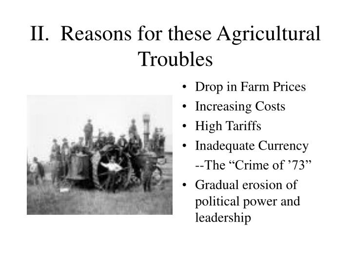 Ii reasons for these agricultural troubles
