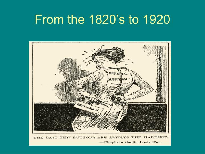 From the 1820 s to 1920