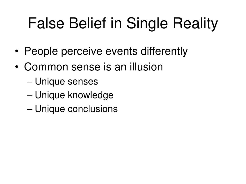 False Belief in Single Reality