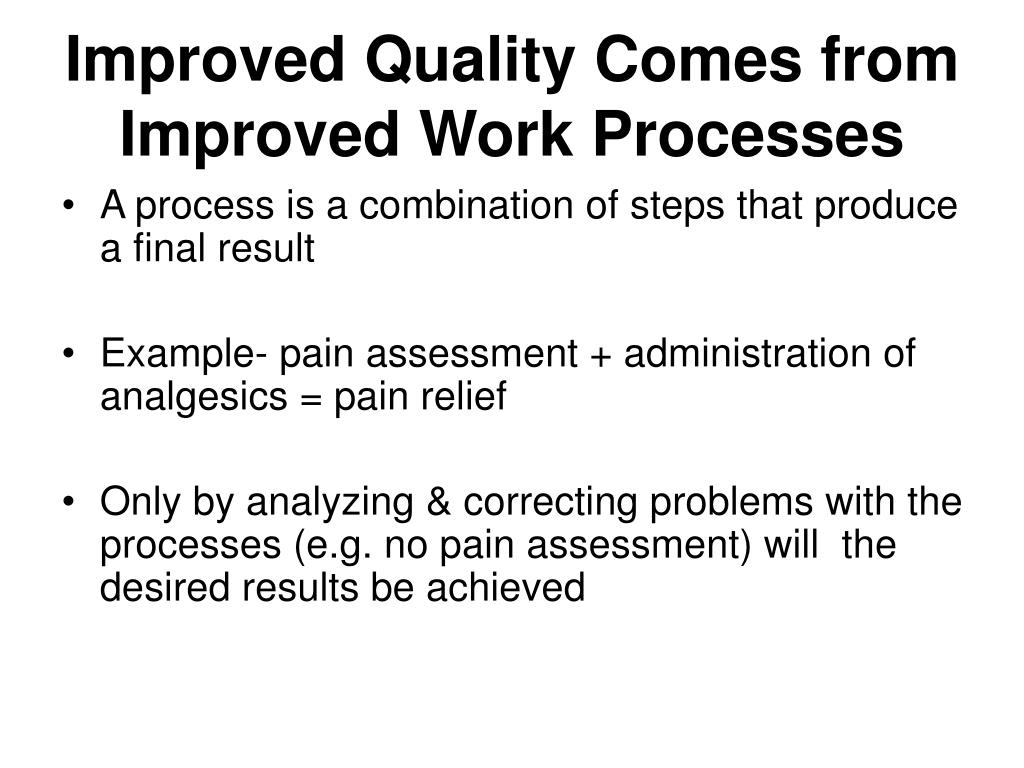 Improved Quality Comes from Improved Work Processes