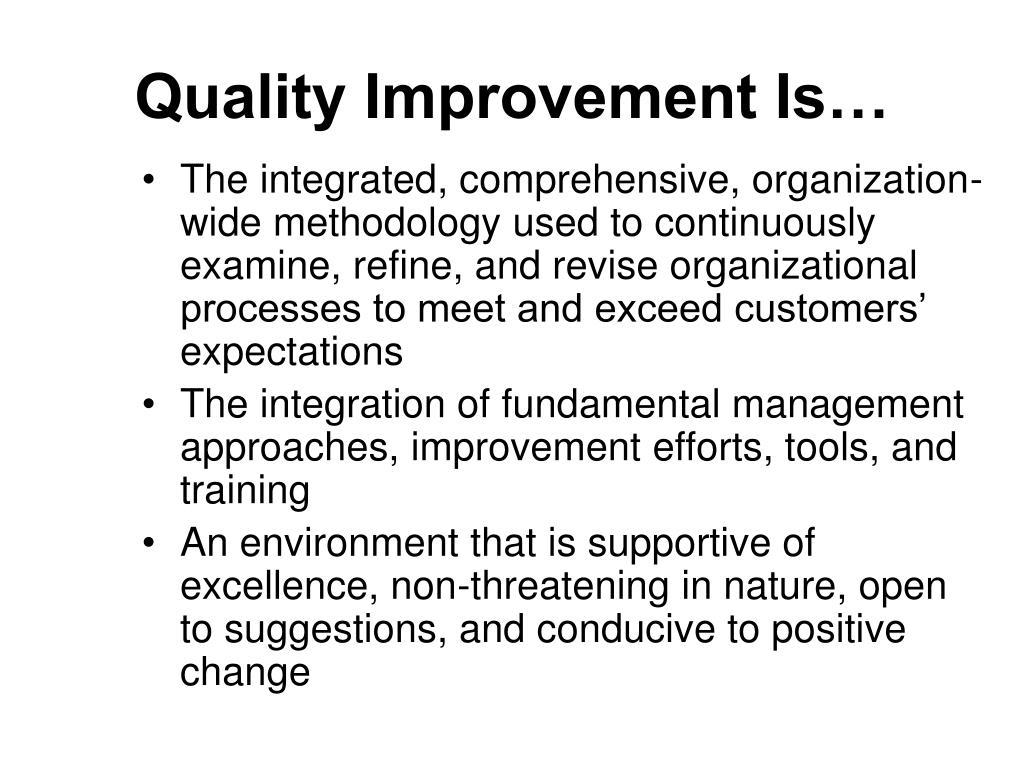 Quality Improvement Is…