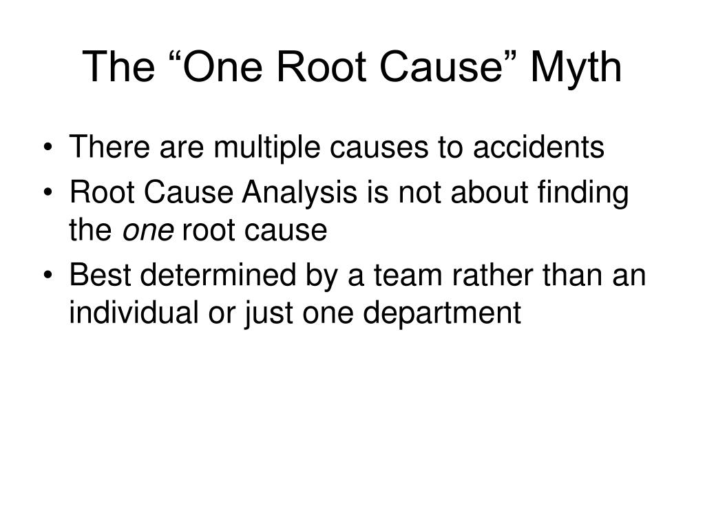"""The """"One Root Cause"""" Myth"""