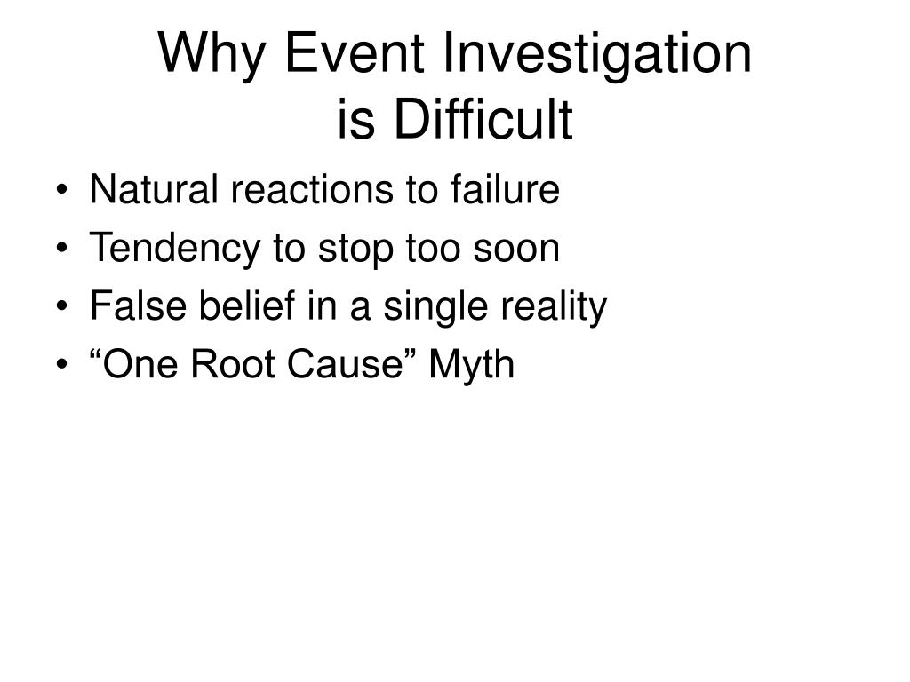 Why Event Investigation