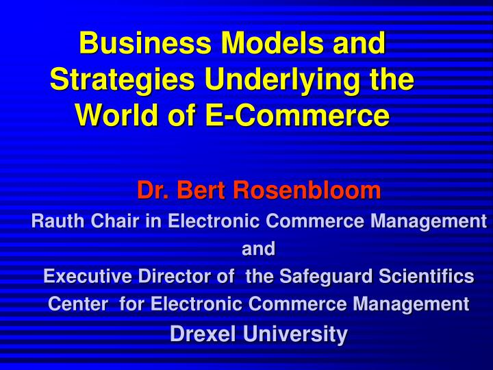 Business Models and Strategies Underlying the World of E-Commerce
