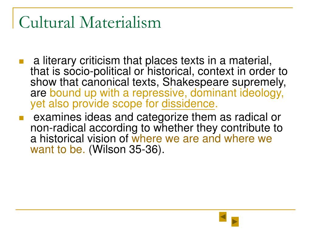 cultural materialism essay example For example, a play by but also actively contributes to the constitution of that culture cultural materialism tries to critical essays cultural.