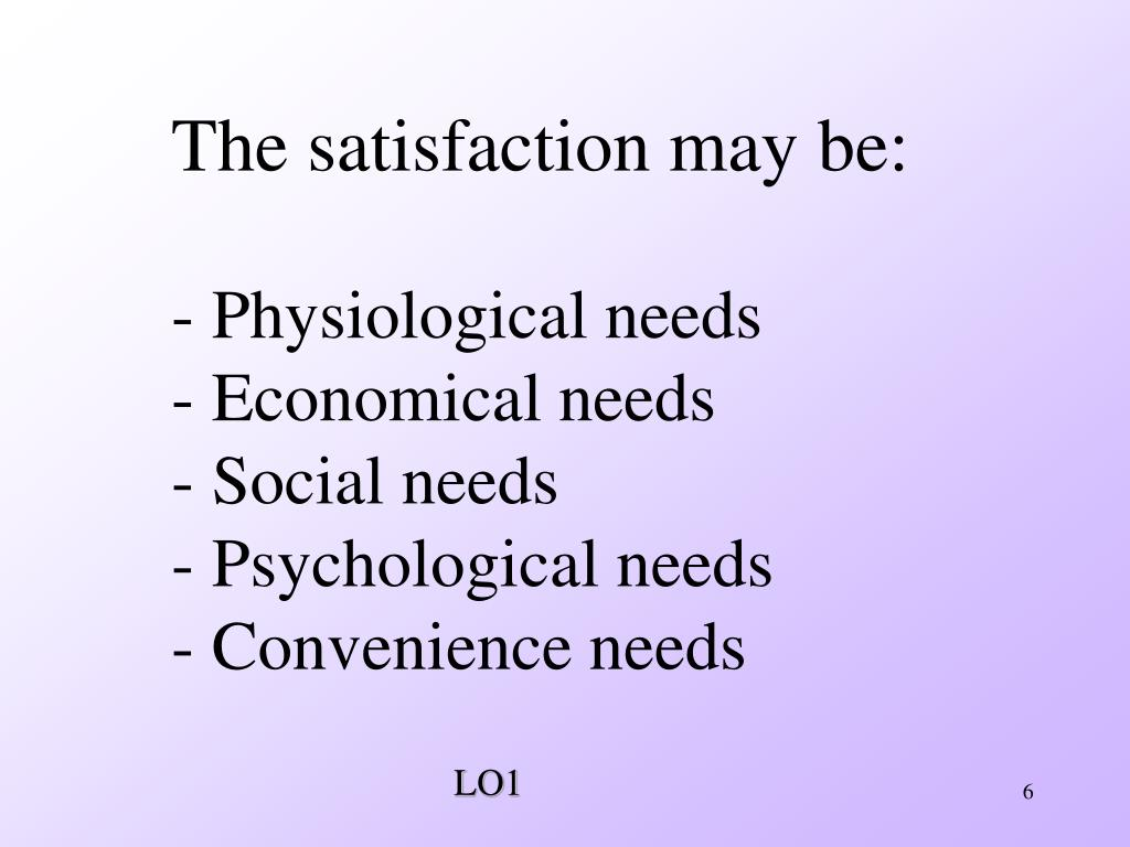 The satisfaction may be: