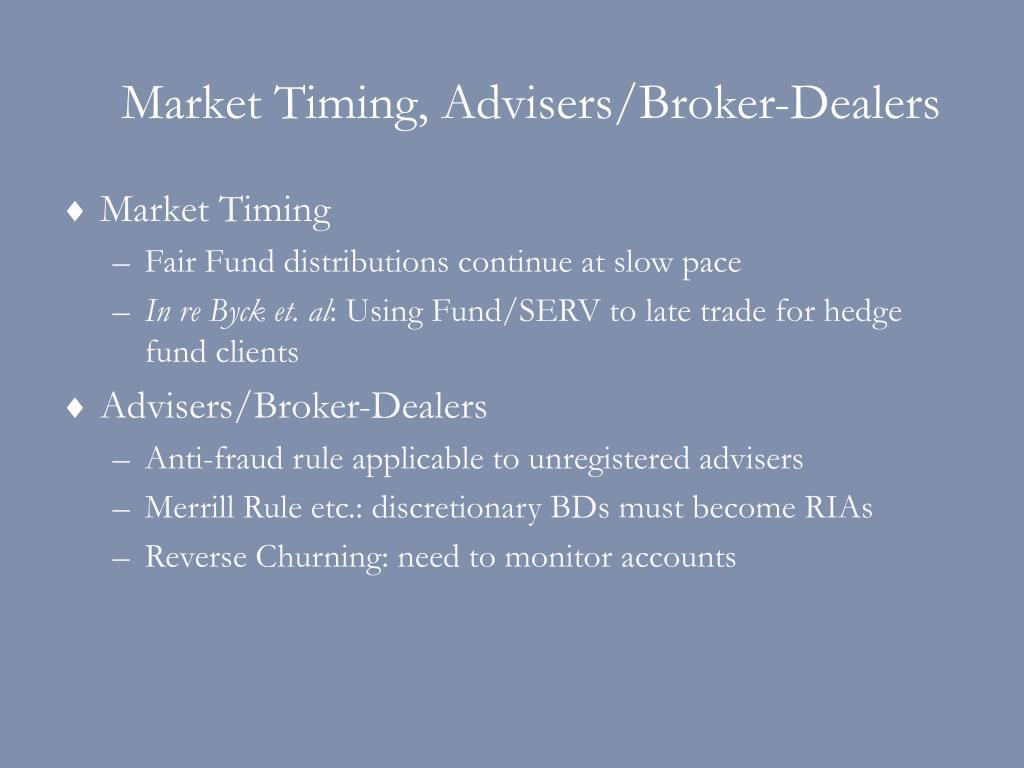 Market Timing, Advisers/Broker-Dealers