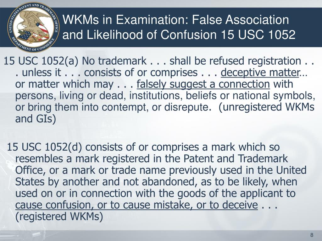 WKMs in Examination: False Association and Likelihood of Confusion 15 USC 1052