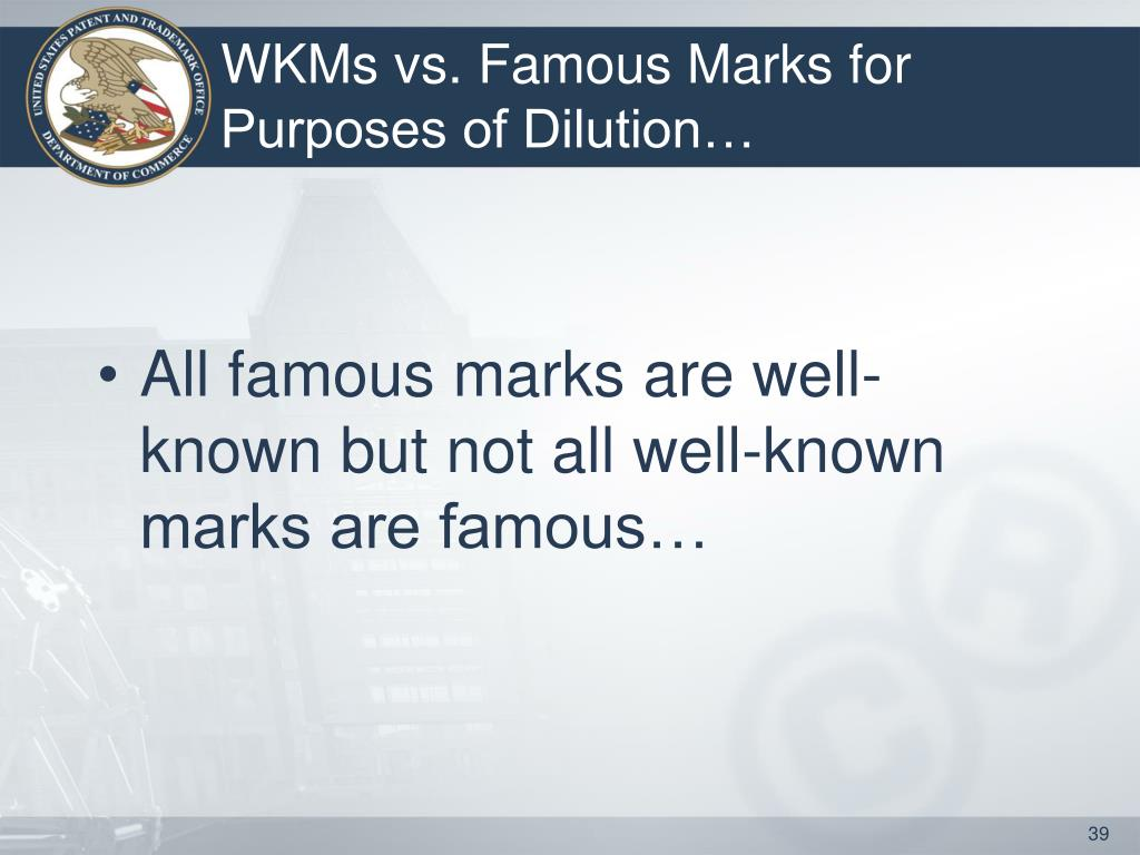 WKMs vs. Famous Marks for Purposes of Dilution…