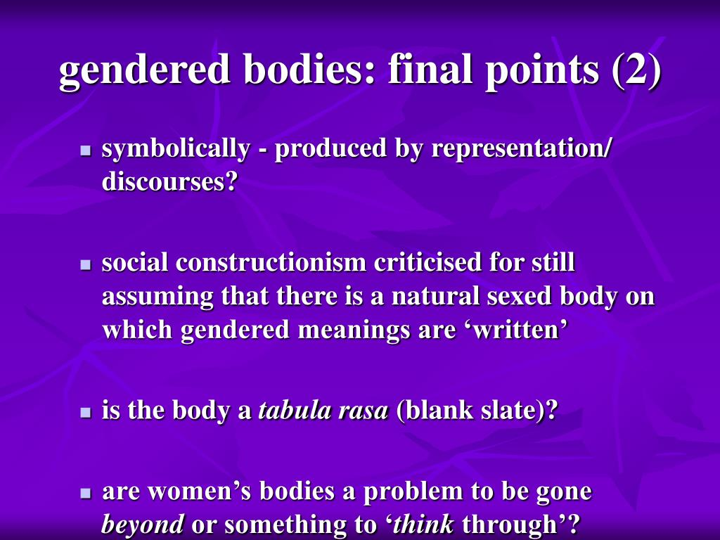 gendered bodies: final points (2)
