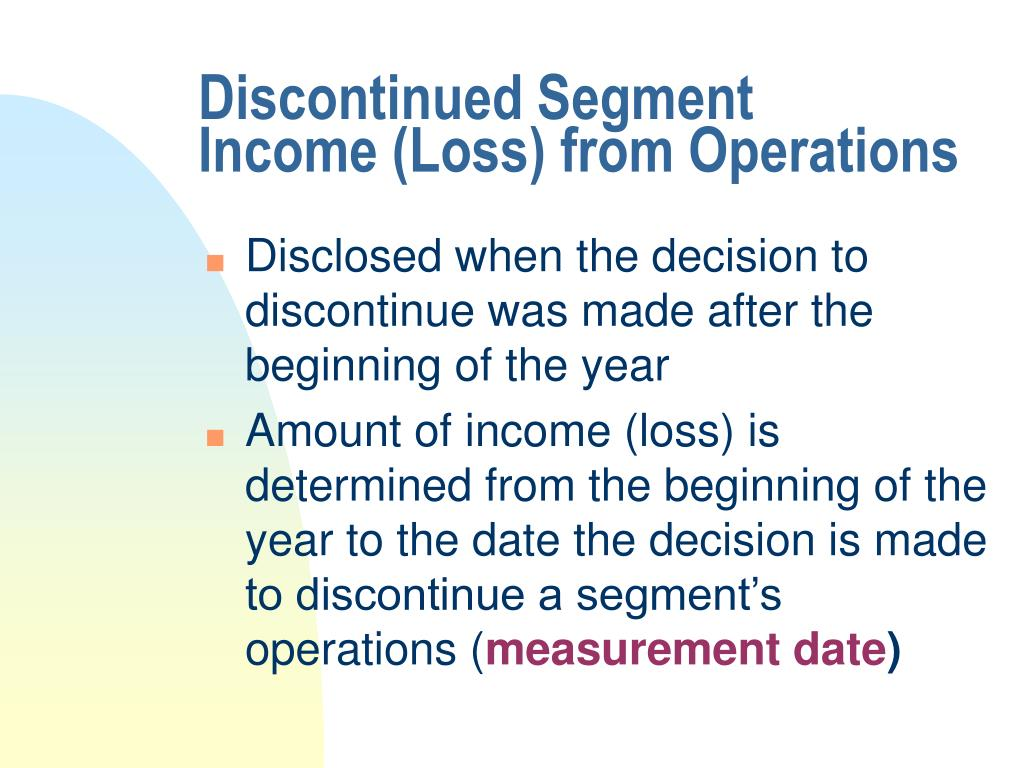 Discontinued Segment       Income (Loss) from Operations