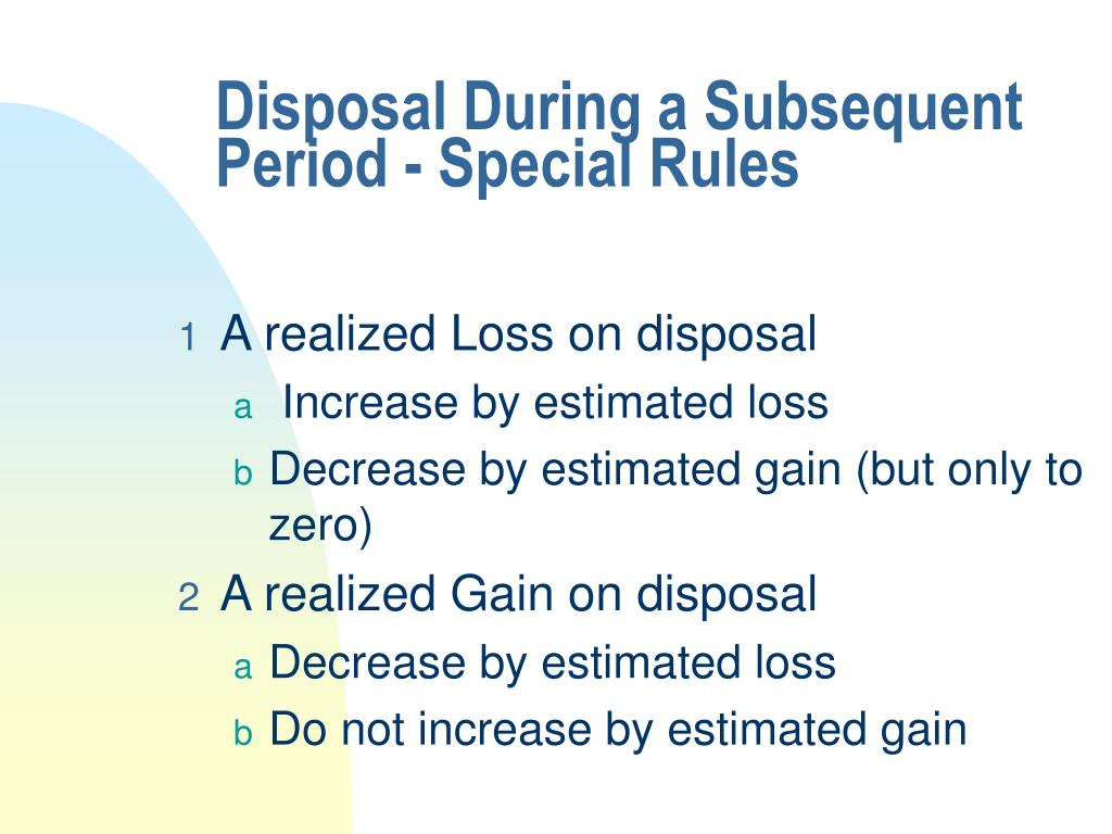 Disposal During a Subsequent Period - Special Rules