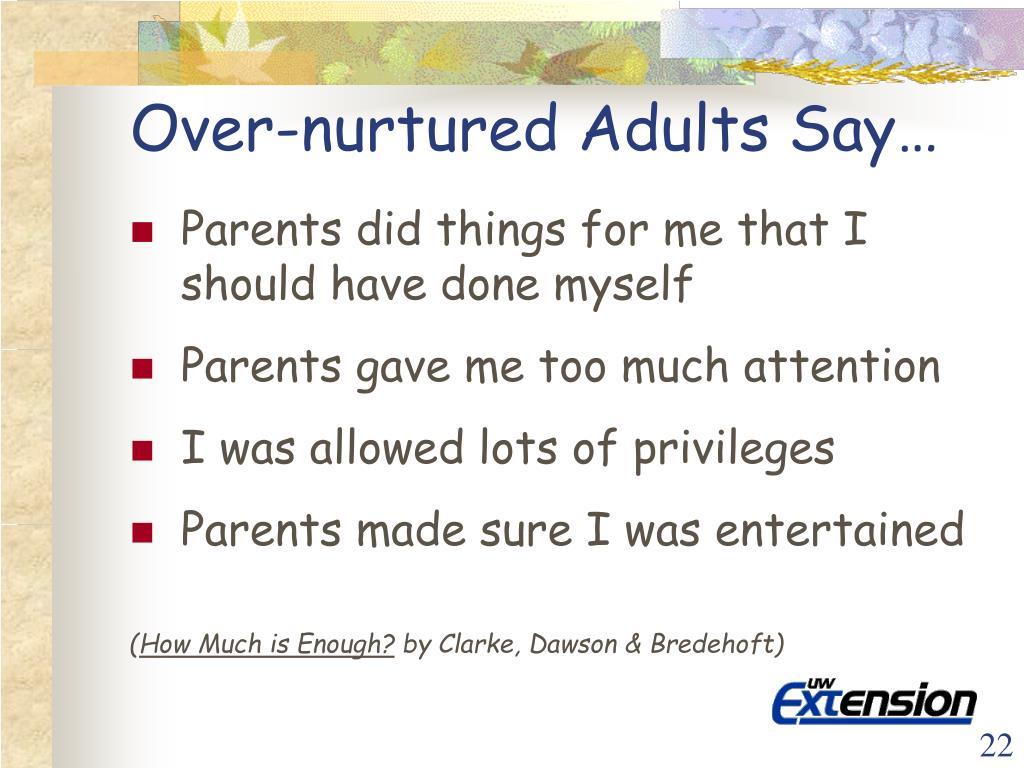Over-nurtured Adults Say…