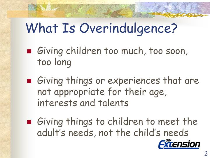 What is overindulgence