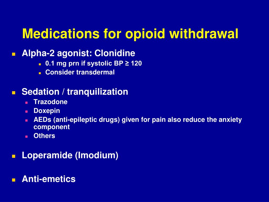 Medications for opioid withdrawal