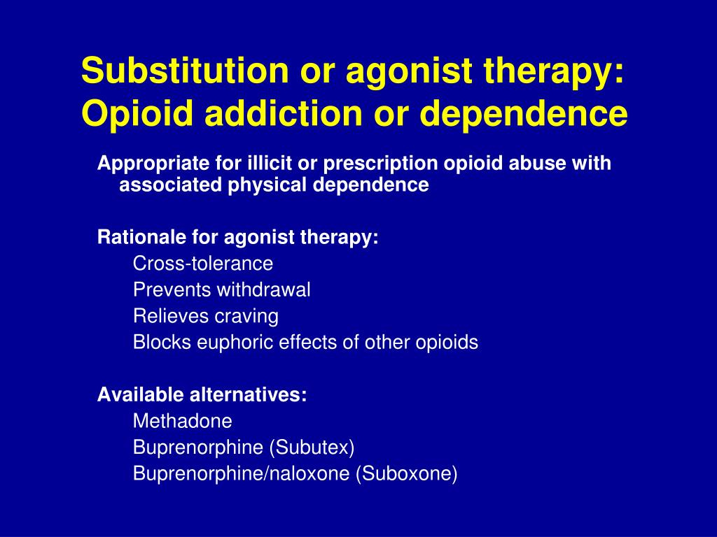 Substitution or agonist therapy: