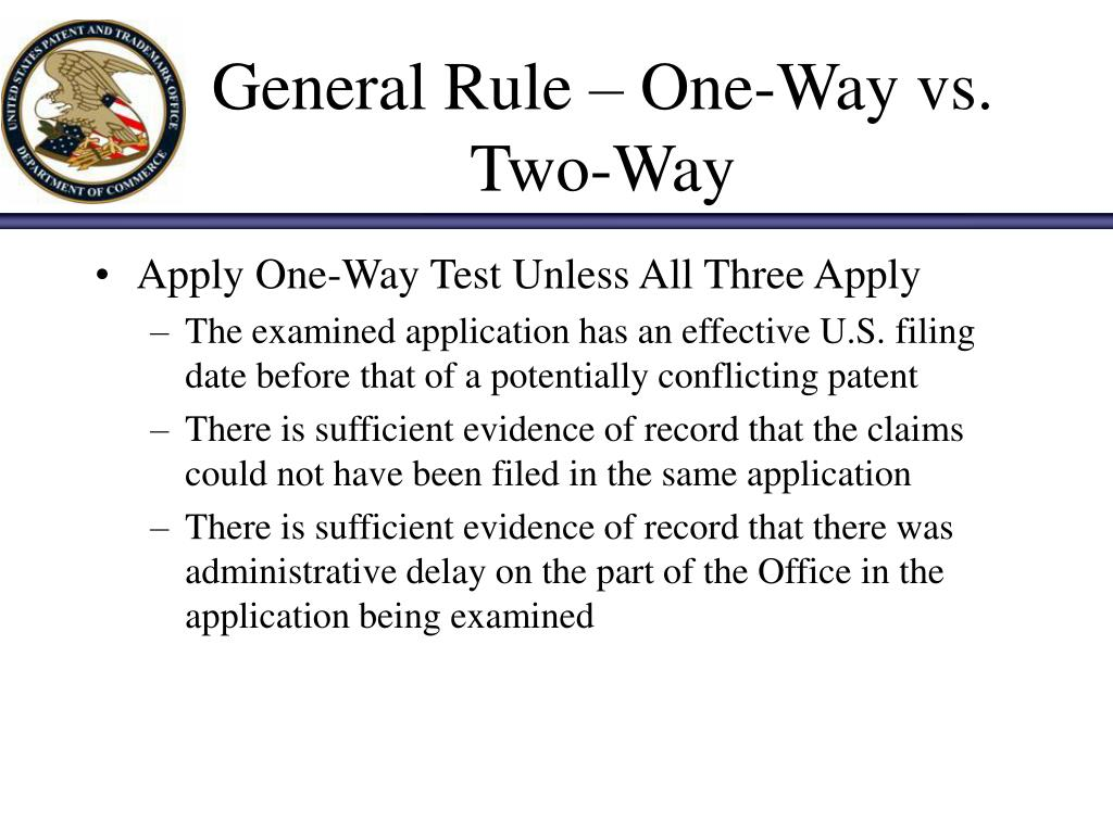 General Rule – One-Way vs. Two-Way