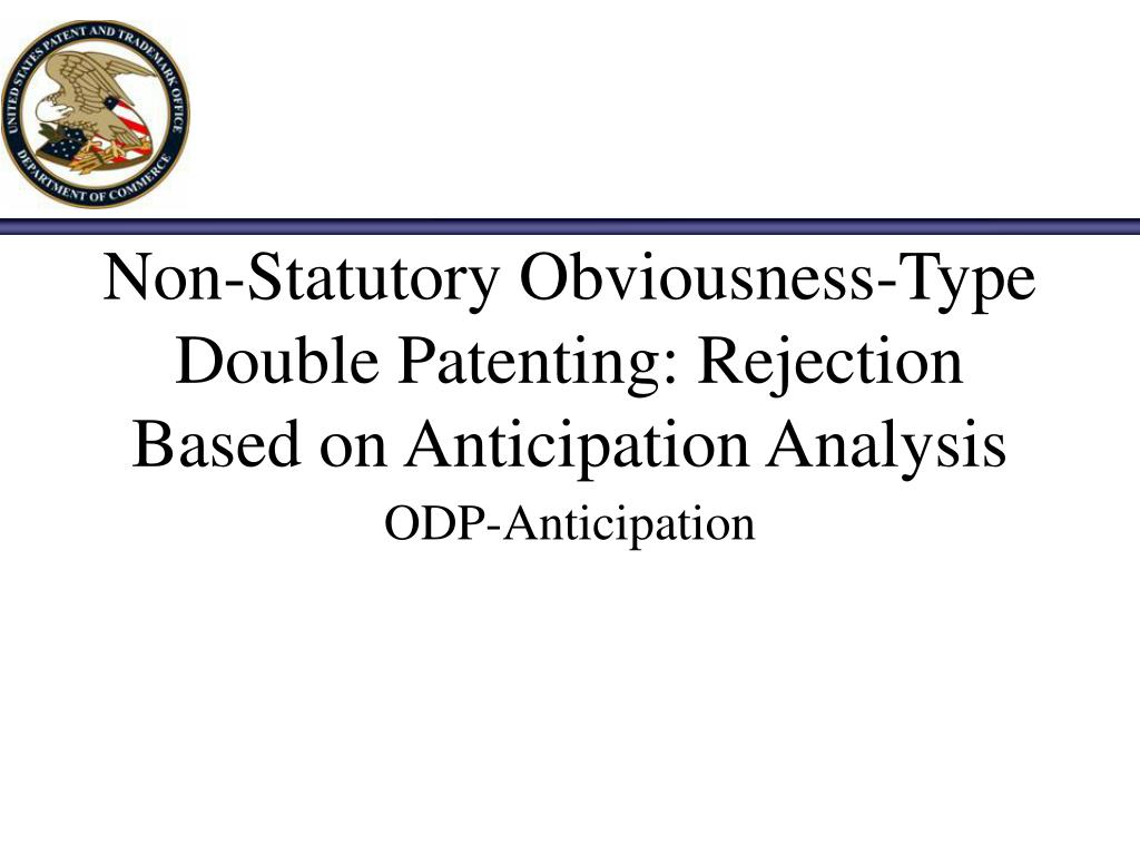 Non-Statutory Obviousness-Type Double Patenting: Rejection Based on Anticipation Analysis