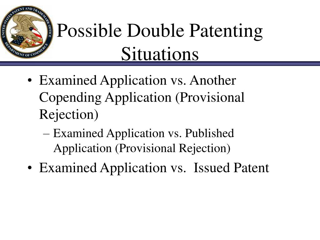 Possible Double Patenting Situations