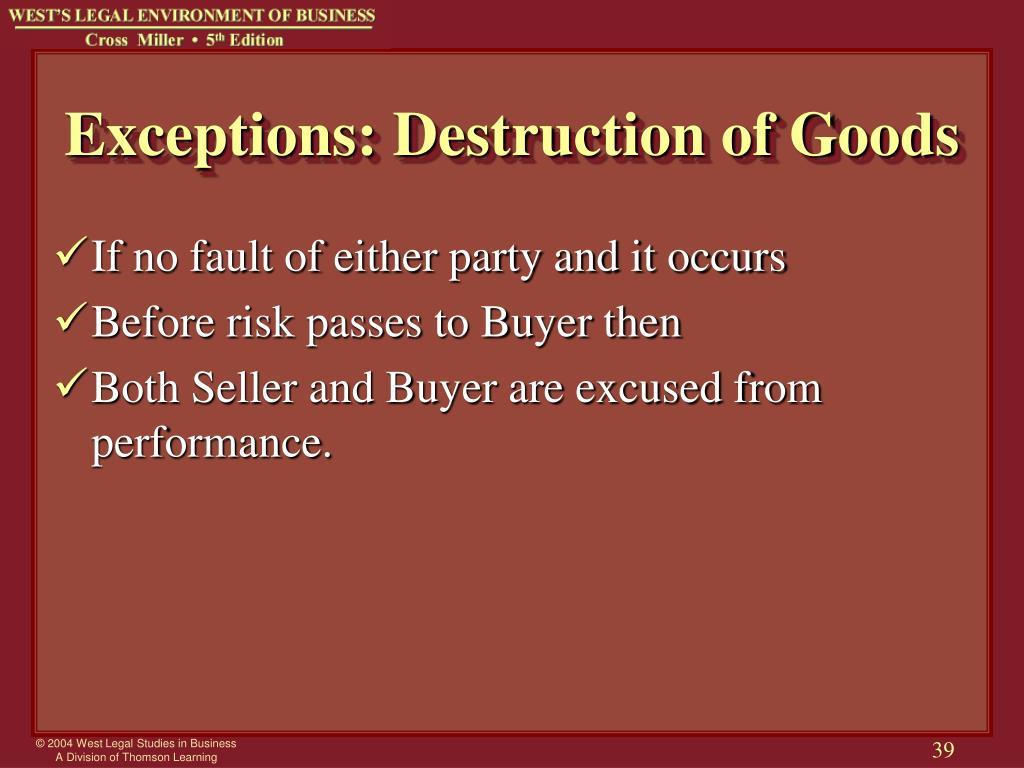 Exceptions: Destruction of Goods