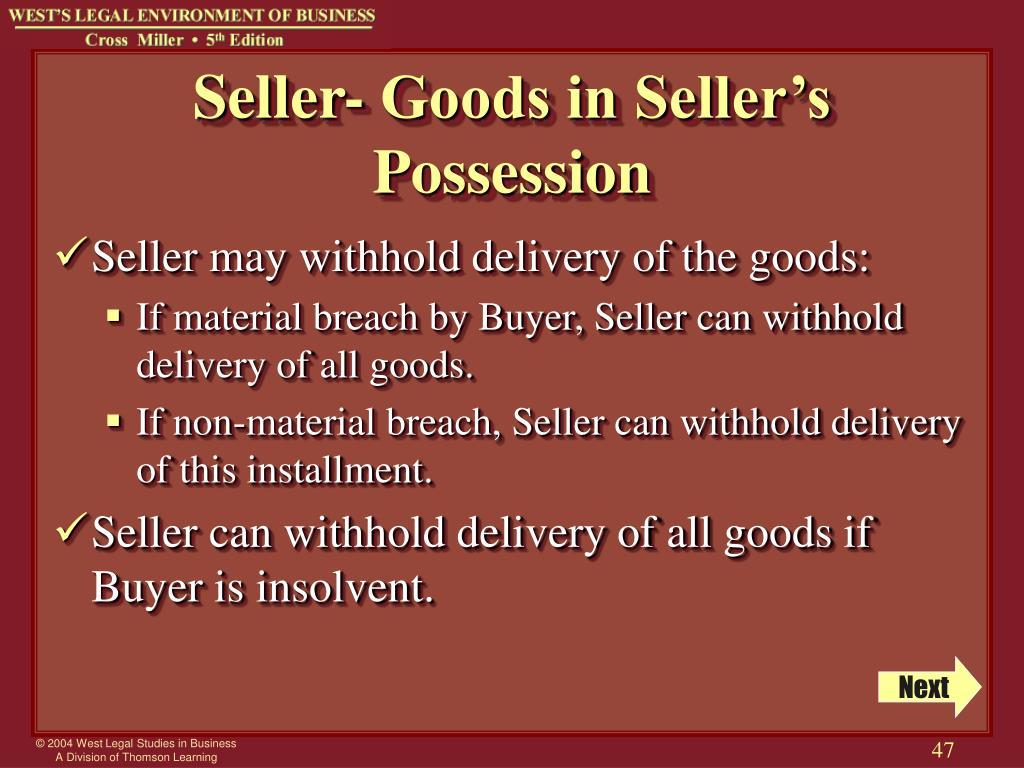 Seller- Goods in Seller's Possession