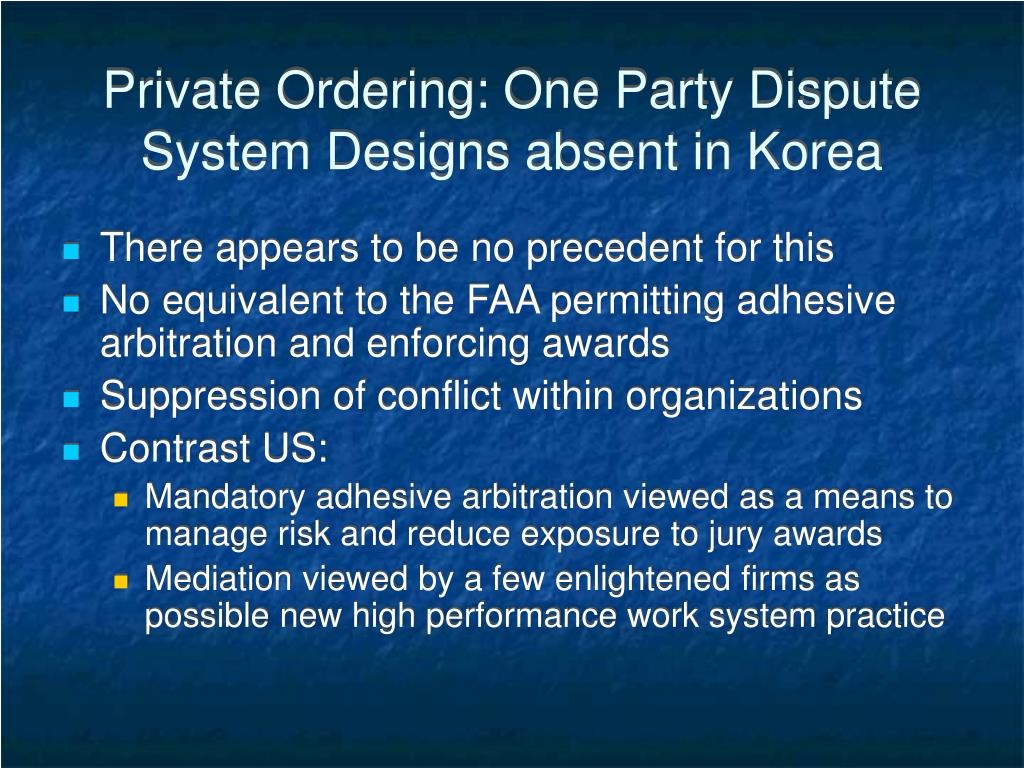 Private Ordering: One Party Dispute System Designs absent in Korea
