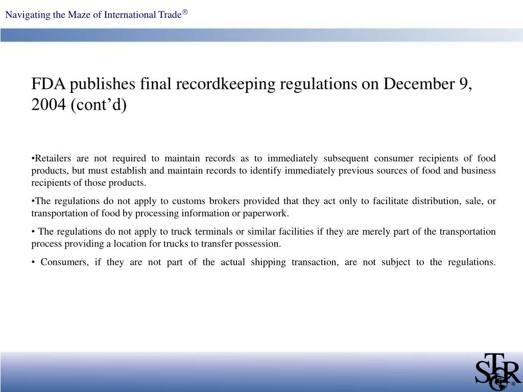 FDA publishes final recordkeeping regulations on December 9, 2004 (cont'd)
