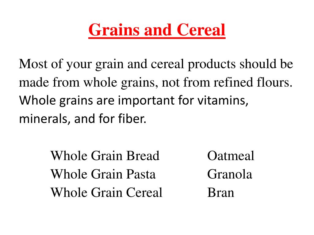 Grains and Cereal