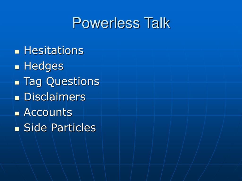 Powerless Talk