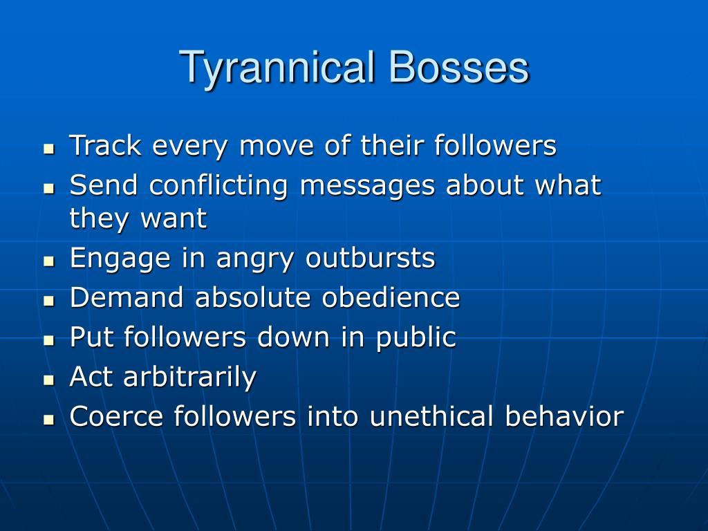 Tyrannical Bosses
