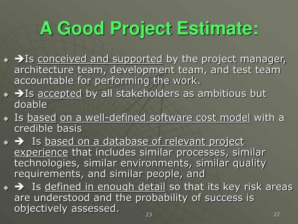 A Good Project Estimate: