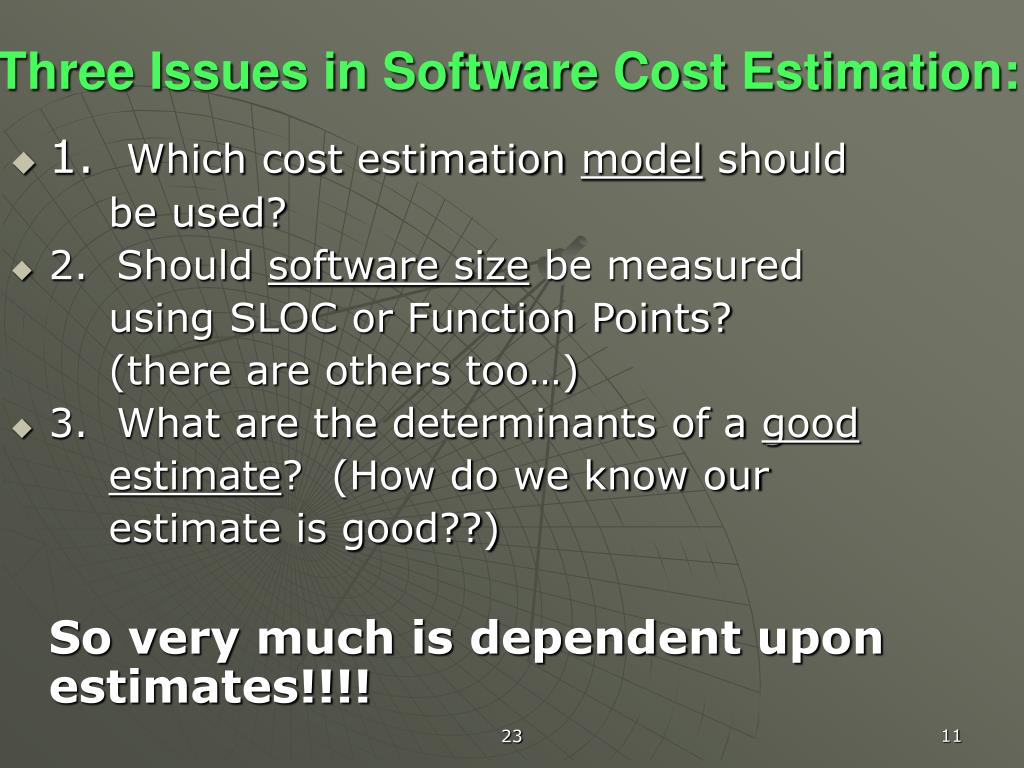 Three Issues in Software Cost Estimation: