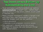 top down versus bottom up substantiating the cost