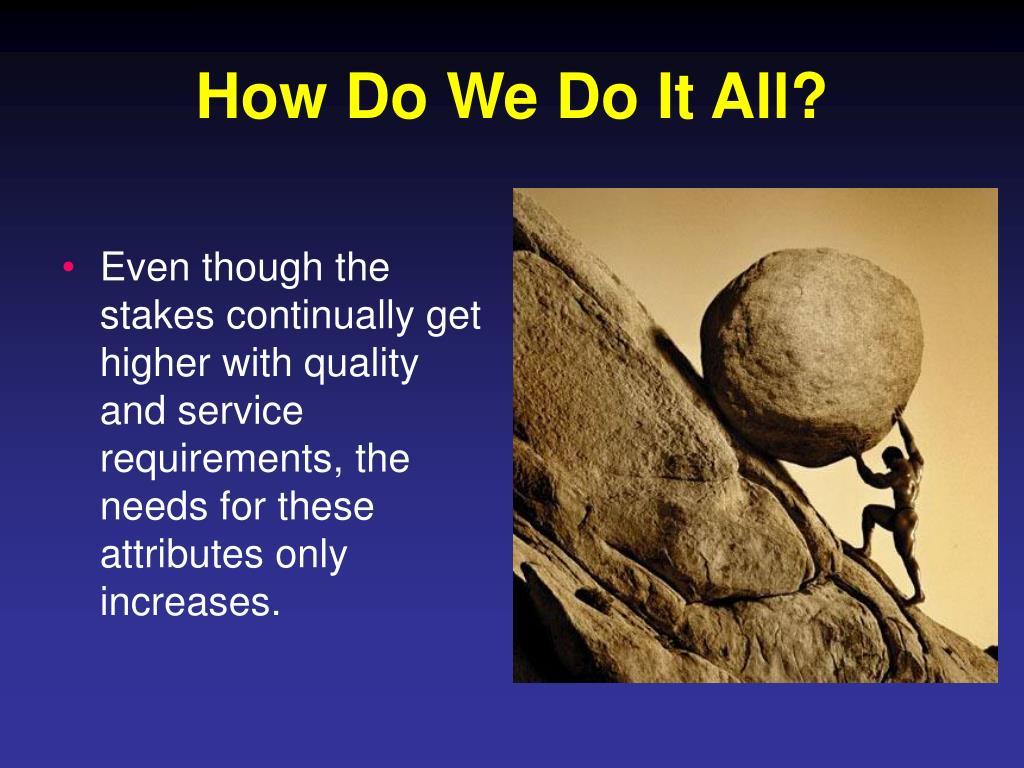 How Do We Do It All?