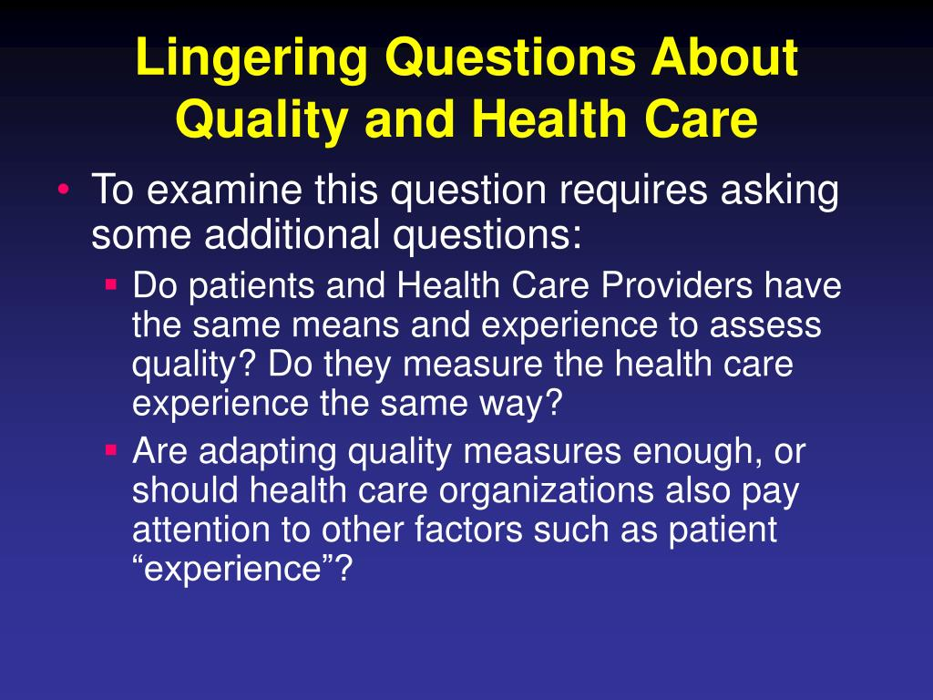 Lingering Questions About Quality and Health Care