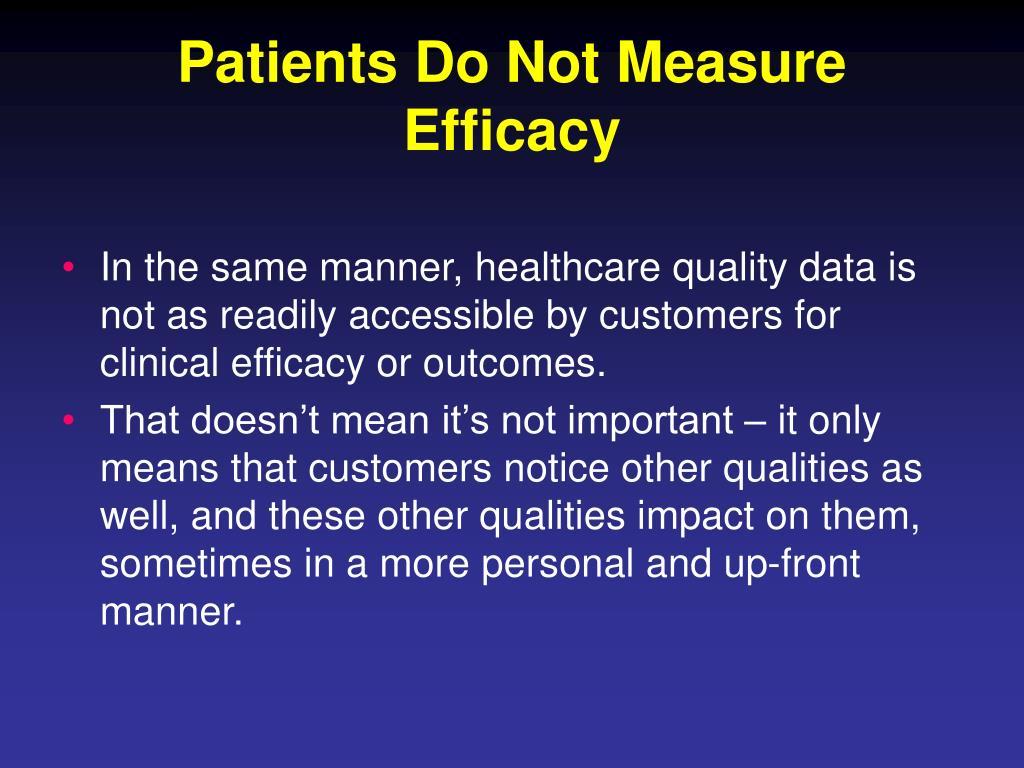Patients Do Not Measure Efficacy