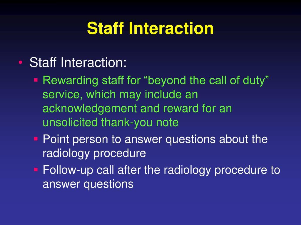 Staff Interaction