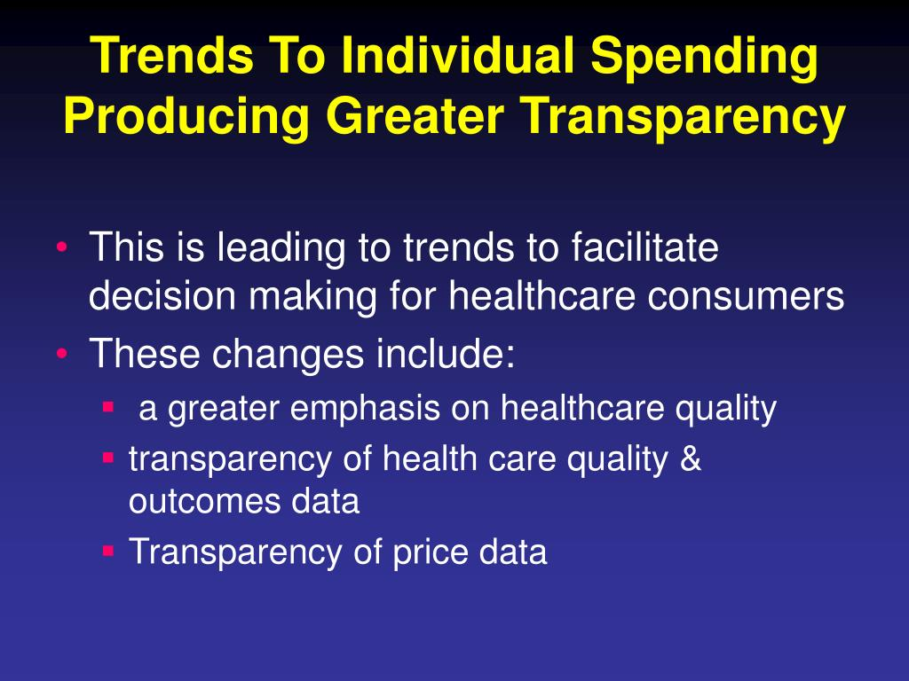 Trends To Individual Spending Producing Greater Transparency
