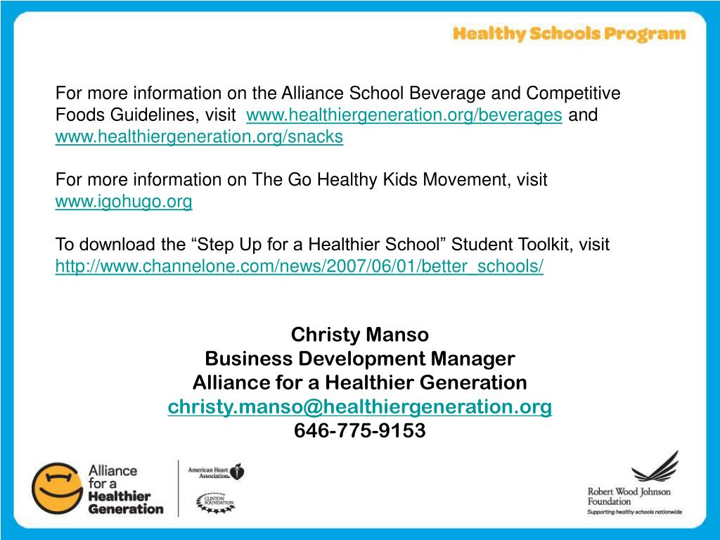 For more information on the Alliance School Beverage and Competitive Foods Guidelines, visit
