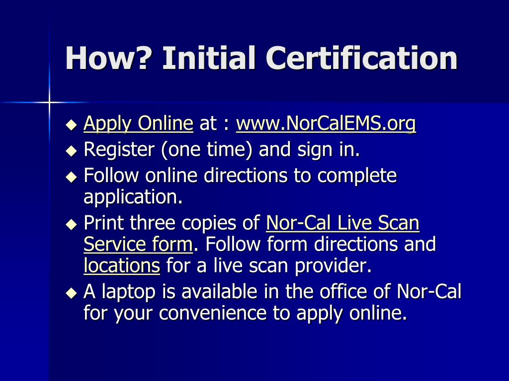 How? Initial Certification